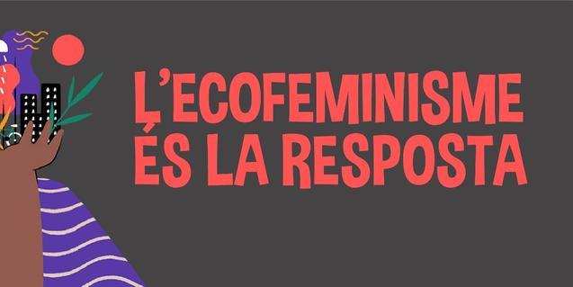 Dia Internacional de les Dones, l'ecofeminisme és la resposta