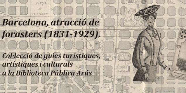 'Barcelona, atracció de forasters (1831-1929)' en la Biblioteca Pública Arús