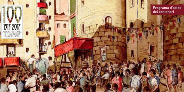 Centenari de l'Arxiu Històric de la Ciutat de Barcelona