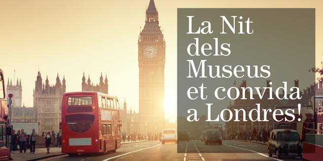 Viatja a Londres amb La Nit dels Museus!