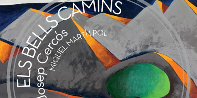 'Els bells camins' és el disc que presentaven Miquel Villalba i Josep Cabré com a homenatge a Josep Cercós