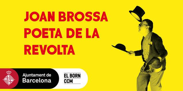 'Joan Brossa, Poeta de la revolta'