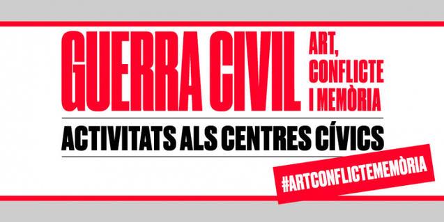 'Guerra Civil. Art, conflicte i memòria'