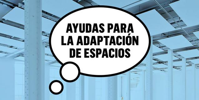 """Imagen con la frase """"Ayudas para la adaptación de espacios"""""""