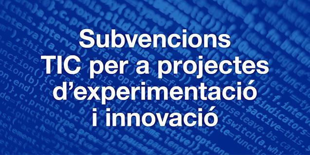 Imatge gràfica de les subvencions TIC per a projectes d'experimentació i innovació