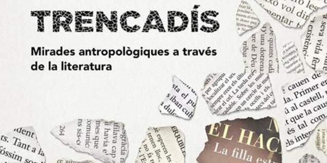 Trencadís, cicle de converses sobre literatura i antropologia