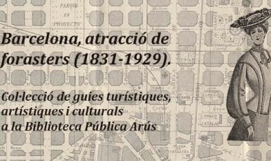 'Barcelona, atracció de forasters (1831-1929)' a la Biblioteca Pública Arús
