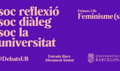 Debats UB: Feminisme(s)
