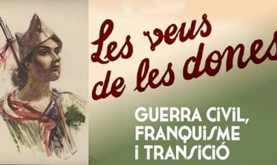 'Les veus de les dones', una exposició sobre la Guerra Civil, el franquisme i la transició