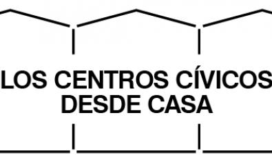Los Centros Cívicos desde casa