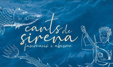 'Cants de sirena, fascinació i abisme'