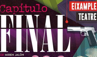 Cartell de l'espectacle 'Capítulo final', aquests dies a l'Eixample Teatre