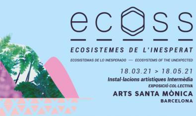 Exposició ECOSS, Ecosistemes de l'inesperat