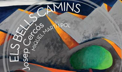 'Els bells camins' es el disco que presentaban Miquel Villalba y Josep Cabré como homenaje a Josep Cercós