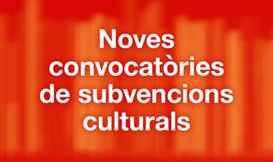 Imatge gràfica de les noves convocatòries de subvencions culturals