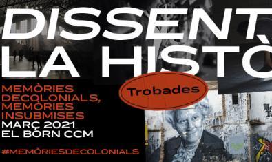 Trobades 'Dissentir la història' del 9 al 25 de març