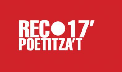 """Un cartel de la convocatoria con la leyenda """"Rec 17 Poetitza't"""""""