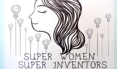 'Super women. Super inventors'