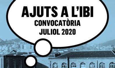 """Cartell de la convocatòria amb la frase """"Ajuts a l'IBI. Convocatòria juliol 2020"""""""