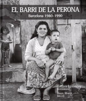 El barri de la Perona. Barcelona 1980-1990