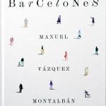 Barcelones. Manuel Vázquez Montalbán