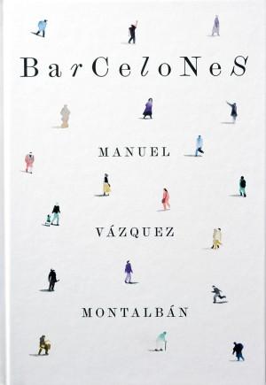 Barcelonas. Manuel Vázquez Montalbán