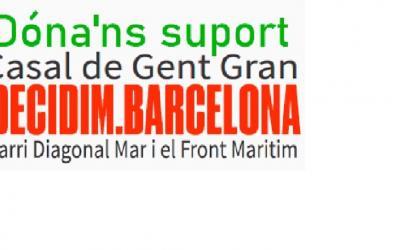 Casal de Gent Gran Barri Diagonal Mar i el Front Maritim -Presupuestos participativos de Barcelona #DecidimPressupostos  Proceso participativo Plan de Inversiones Municipales de Distrito FASE 1 DE 7 Debate y recogida de proyectos 3/2/2020 - 22/5/2020