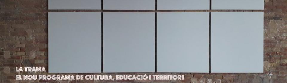 Programa de Cultura, educació i territori 'La Trama'