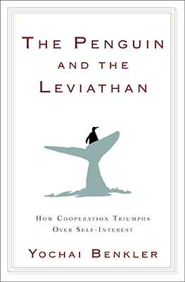 Llibre: The Penguin and the Leviathan: How Cooperation Triumphs over Self-Interest. Yochai Benkler