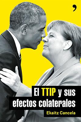 Llibre: El TTIP y sus efectos colaterales. Ekaitz Cancela