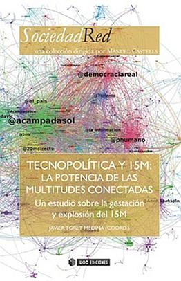 Llibre: Tecnopolítica y 15M: La potencia de las multitudes conectadas. Arnau Monterde