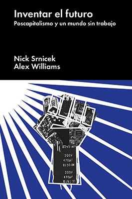 Llibre: Inventar el futuro. Nick Srnicek