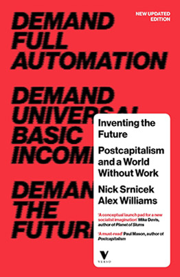 Llibre: Inventing the Future: Postcapitalism and a World Without Work. Nick Srnicek