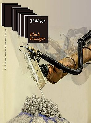 Llibre: Black Ecologies (IAAC Bits 9). Gausa, M; Markopoulou, A; Vivaldi, J. Actar, 2020