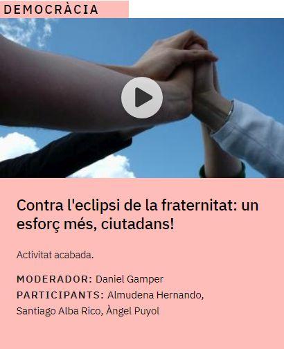 Contra l'eclipsi de la fraternitat: un esforç més, ciutadans!