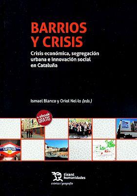 Llibre: Ismael Blanco / Oriol Nel·lo. Barrios y crisis. Crisis económica, segregación urbana e innovación social en Cataluña. Tirant, 2018