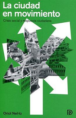 Llibre: Ismael Blanco / Oriol Nel·lo. La ciudad en movimiento: Crisis social y respuesta ciudadana. Díaz & Pons, 2015
