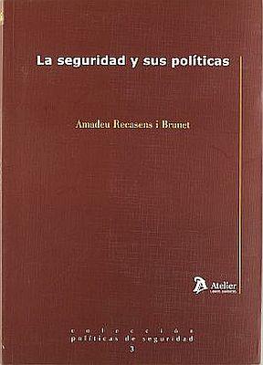 Llibre: Amadeu Recasens. La seguridad y sus políticas. Atelier, 2007