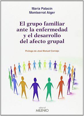Llibre: El grupo familiar ante la enfermedad y el desarrollo del afecto grupal. Montserrat Aiger i María Palacín. Milenio Publicaciones, 2011.