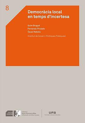Llibre: Democràcia local en temps d'incertesa Quim Brugué, Fernando Pindado i Óscar Rebollo Associació Catalana de Municipis i Comarques, 2015