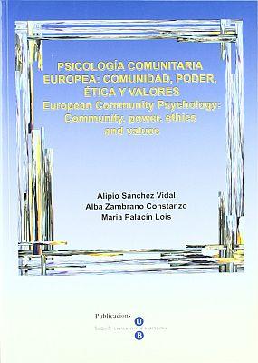 Llibre: Psicología Comunitaria Europea: comunidad, poder, ética y valores. María Palacín, Alipio Sánchez i Alba Zambrano. Publicacions UB, 2004.