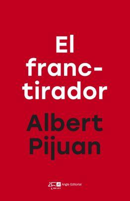 Llibre: El franctirador. Albert Pijuan. Angle, 2014