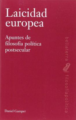 Llibre: Laicidad europea. Apuntes de filosofía política postsecular. Edicions Bellaterra, 2016