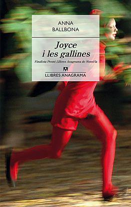 Llibre: Joyce i les gallines. Anna Ballbona. Anagrama, 2016