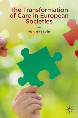 Llibre: The Transformation of Care in European Societies. Marga León. Palgrave, 2014