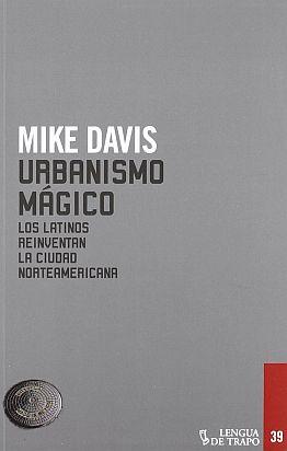 Llibre: Urbanismo mágico. Mike Davis. Lengua de Trapo, 2012