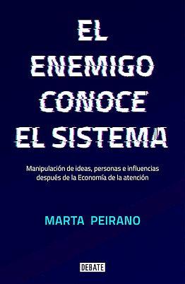 Llibre: El enemigo conoce el sistema. Marta Peirano. Debate, 2019