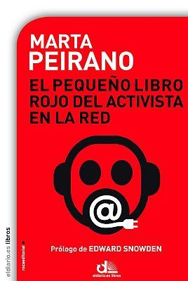 Llibre: El Pequeño Libro Rojo del activista en la red. Marta Peirano. Roca, 2015