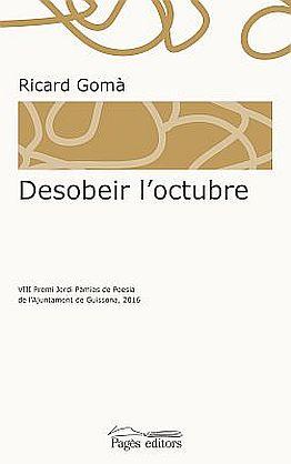 Llibre: Ricard Gomà. Desobeir l'octubre. Pagès Editors, 2017