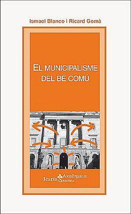 Llibre: Ricard Gomà. El municipalisme del bé comú. Icaria, 2016